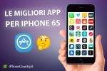 Migliori App per iPhone 6S
