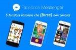 5 funzioni nascoste di Facebook Messenger