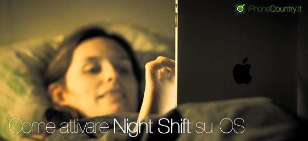 Come attivare Night Shift su iPhone