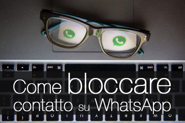 Come bloccare contatto su WhatsApp