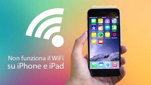 Non funziona WiFi su iPhone