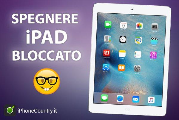 Come spegnere iPad bloccato