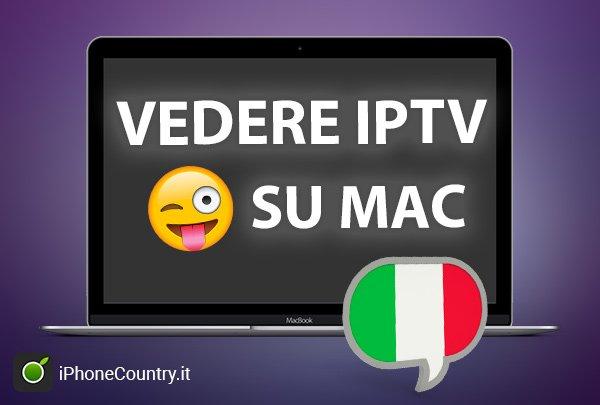 Come vedere IPTV su Mac