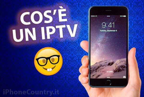 Cos'è IPTV per iPhone