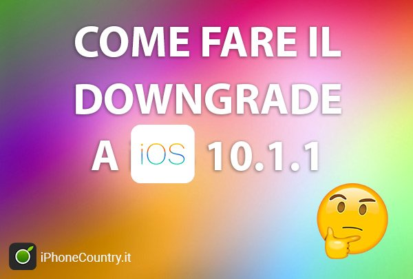 Fare downgrade iOS 10.1.1