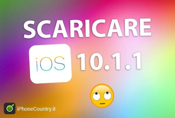 Scaricare iOS 10.1.1