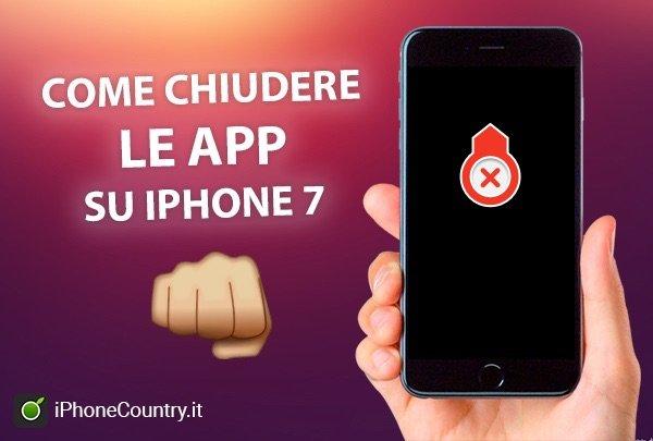Come chiudere applicazioni su iPhone 7
