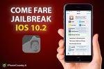 Fare il Jailbreak su iOS 10.2