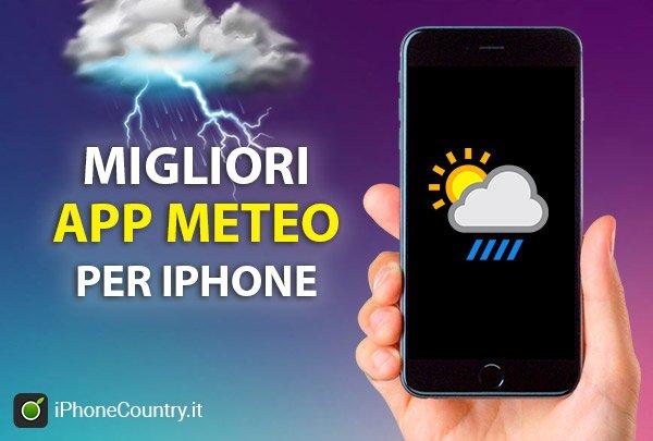 Migliori App Meteo per iPhone