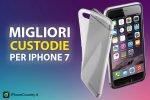 Migliori Custodia iPhone 7
