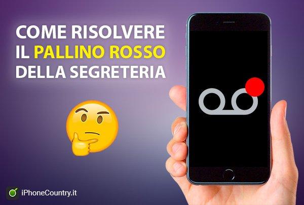 Risolvere pallino rosso della segreteria su iPhone