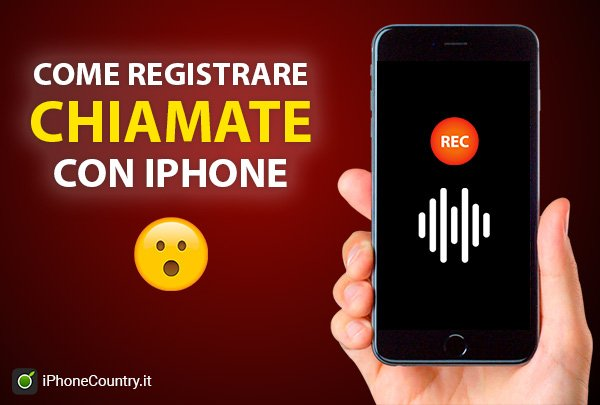 Registrare chiamate iPhone gratis