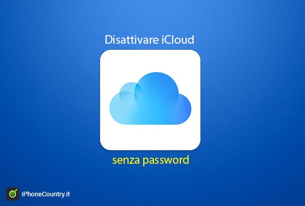 Disattivare iCloud senza password