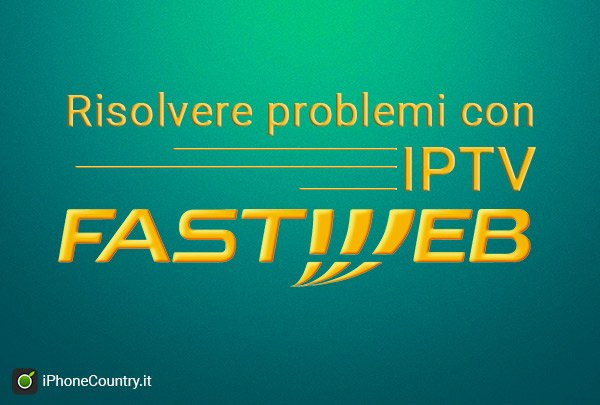 Problemi IPTV Fastweb