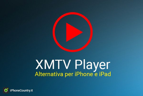 XMTV Player per iPhone e iPad