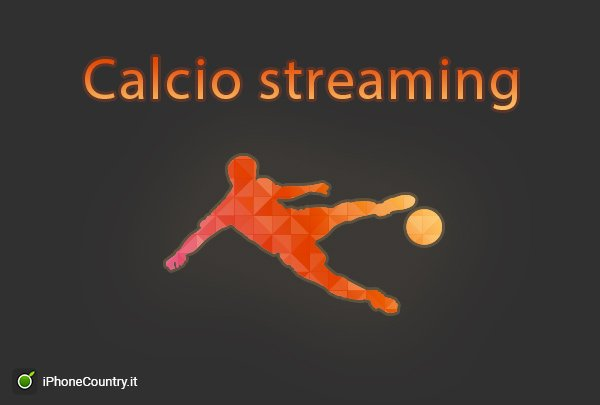 Partite di Calcio streaming Gratis