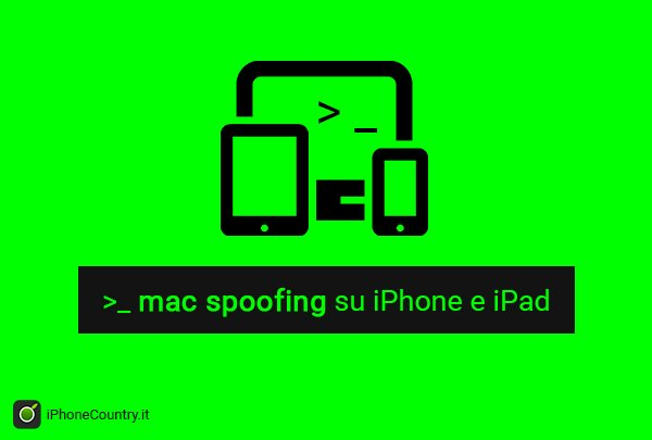 Mac Spoofing su iPhone e iPad