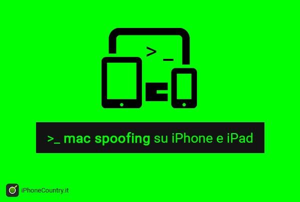Mac Spoofing su iPhone e iPad